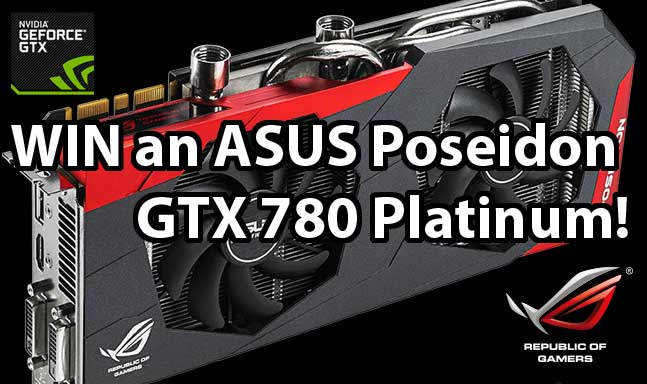 Photo of Win an ASUS Poseidon GTX 780 Graphics Card and Game Codes