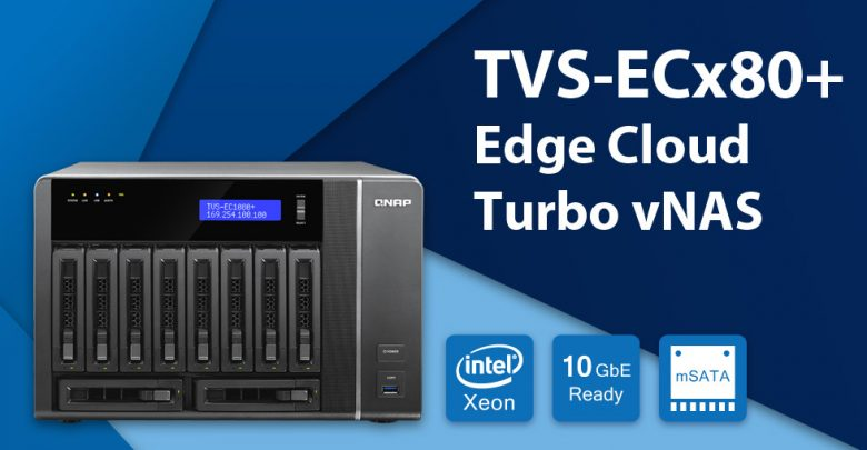 Photo of QNAP Releases TVS-ECx80+ Edge Cloud Turbo vNAS Powered by Quad-core Intel Xeon E3 3.4GHz Processor with Dual 10GbE and 256GB Flash Cache