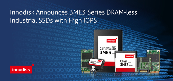 Photo of Innodisk Announces Ultra-Reliable DRAM-less SSDs with High IOPS for Embedded Applications (PR)