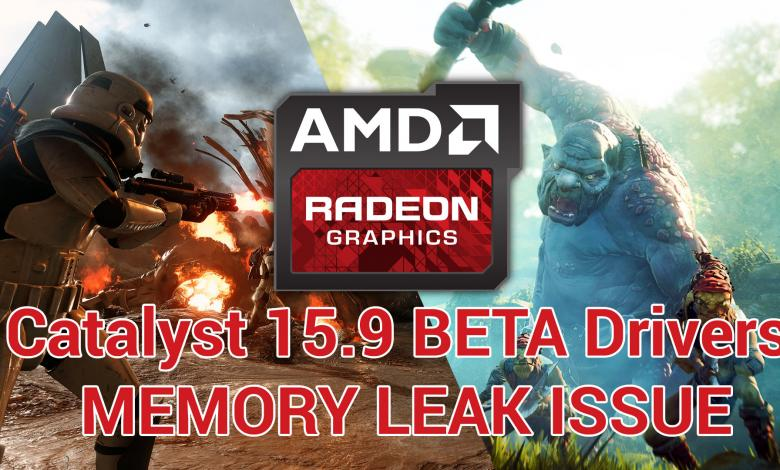 Photo of PSA: Radeon Catalyst 15.9 BETA Drivers Released but has Memory Leak Issue