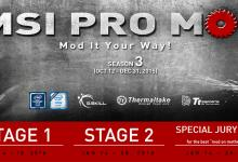 MSI PRO MOD Season 2 Wraps-up, Season 3 Launched Immediately casemod, competition, contest, G.Skill, giveaway, Intel, modding, MSI, pro mod, Thermaltake 18