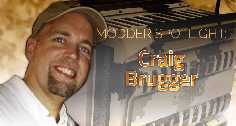Modder Spotlight: Craig Brugger