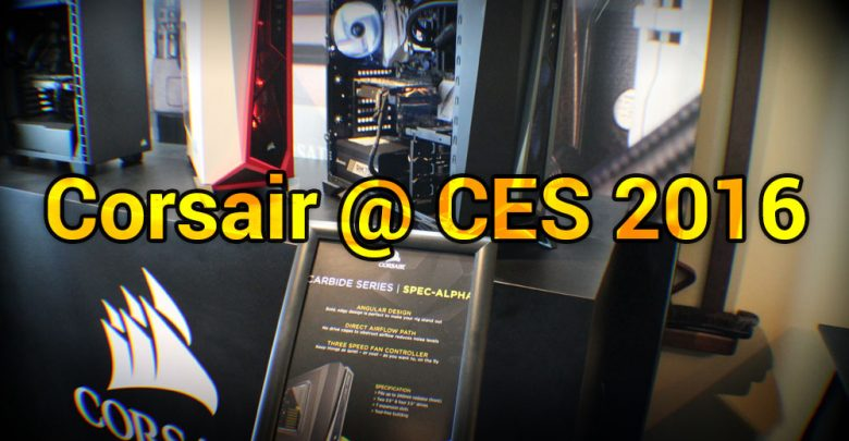 Photo of Corsair @ CES 2016: PC Gaming Galore
