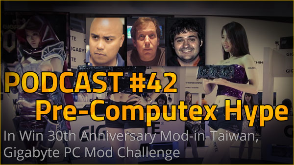 Photo of Podcast #42 – Pre-Computex Hype