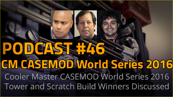 Photo of Podcast #46 – CM Casemod World Series 2016 Results