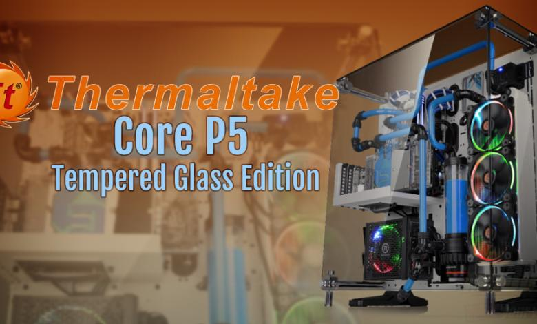 Photo of Thermaltake Core P5 Tempered Glass Edition Now Available