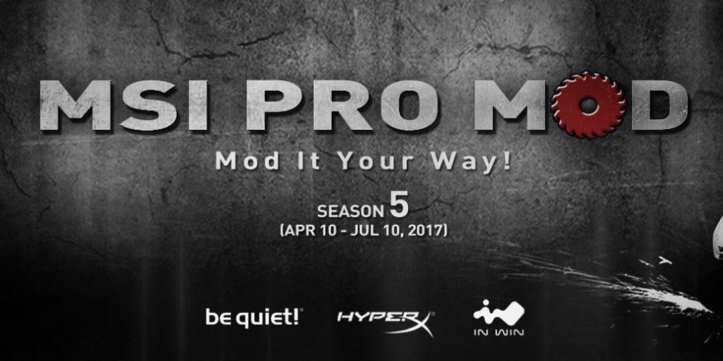 MSI PRO MOD Season 5 Now Open AMD, be quiet!, Event, modding, MSI, pro mod, season 5 1