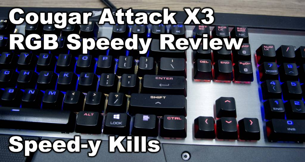 Cougar Attack X3 RGB Speedy Keyboard Video Review