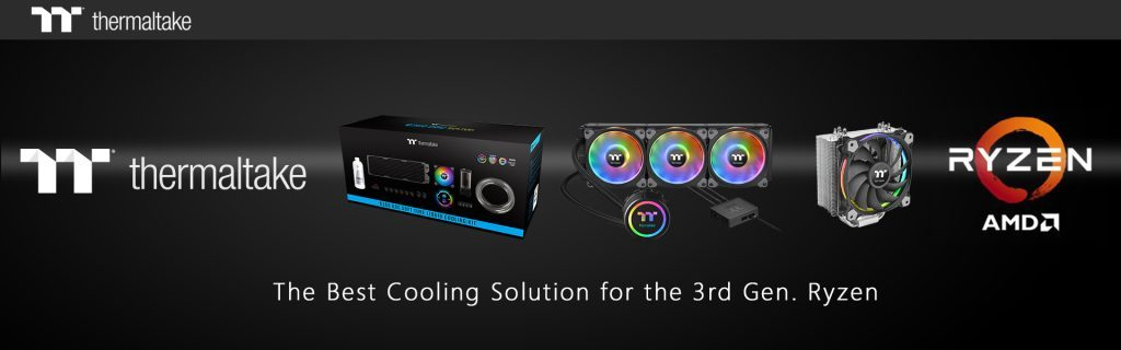 Thermaltake Cooling Solutions Back the Latest Powerful Processors Thermaltake Cooling Solutions Back the Latest Powerful Processors 1